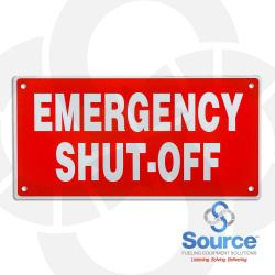 6 Inch X 12 Inch Aluminum Sign - Single Faced - Fire Red Reverse On White - Emergency Shut-Off